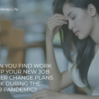 How Can You Find Work And Keep Your New Job Or Career Change Plans On Track During The Covid- 19 Pandemic?